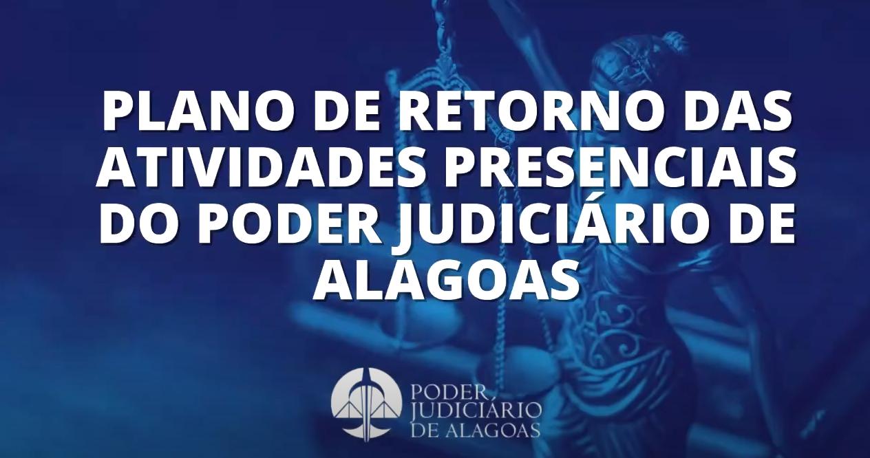 Plano de retorno das atividades presenciais do Poder Judiciário de AL