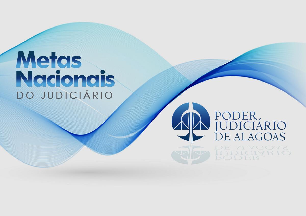 Judiciário de Alagoas avança no cumprimento de metas nacionais