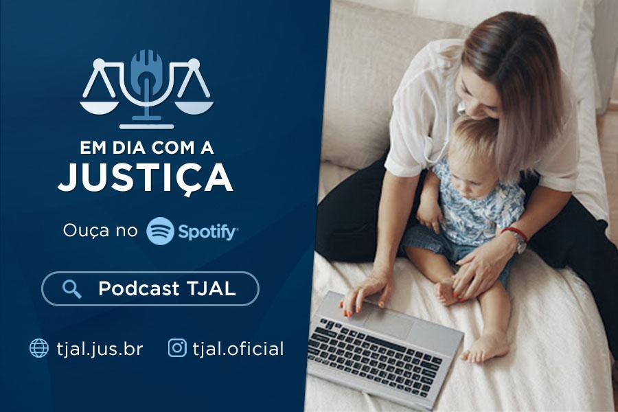 Podcast TJAL: Servidoras contam suas experiências como mães em teletrabalho