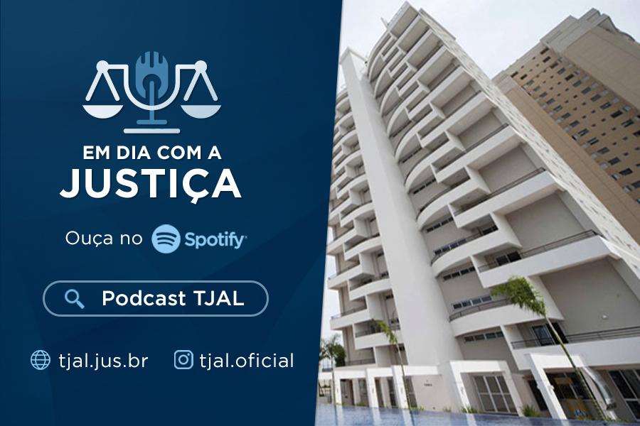 Podcast TJAL: Juíza explica como resolver conflitos de condomínio