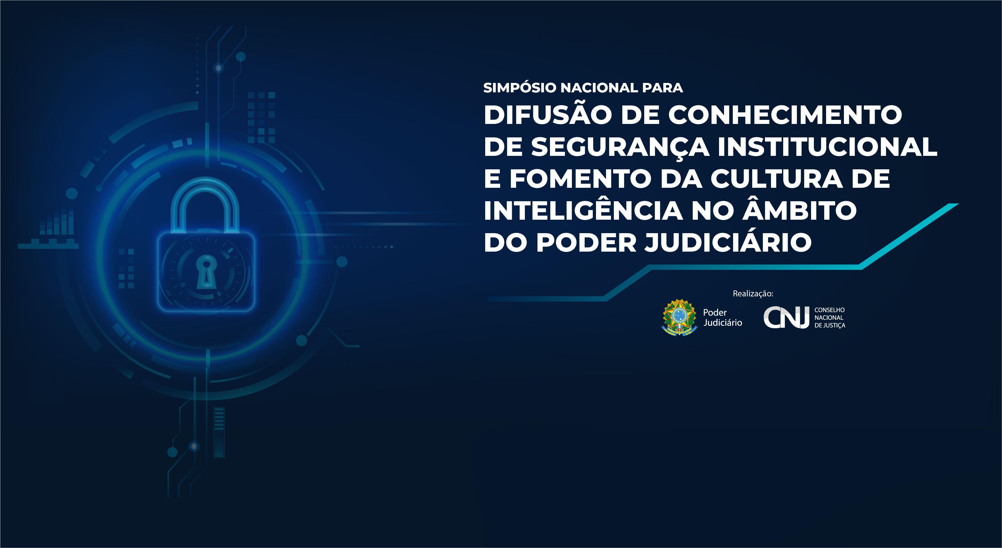 Simpósio sobre segurança e cultura de inteligência no Judiciário recebe inscrições