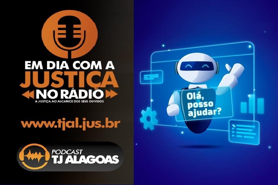 Podcast: Robô Hércules transforma rotina de trabalho de servidores da 15ª Vara Cível de Maceió