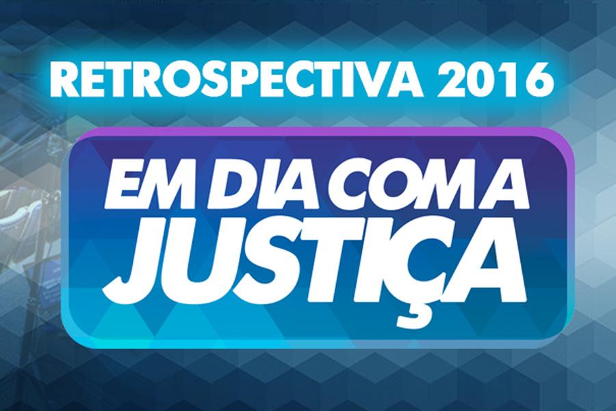 Veja a retrospectiva de 2016 no 'Em Dia com a Justiça', exibido de segunda a sexta-feira, às 14h15, na TV Educativa, Canal 3
