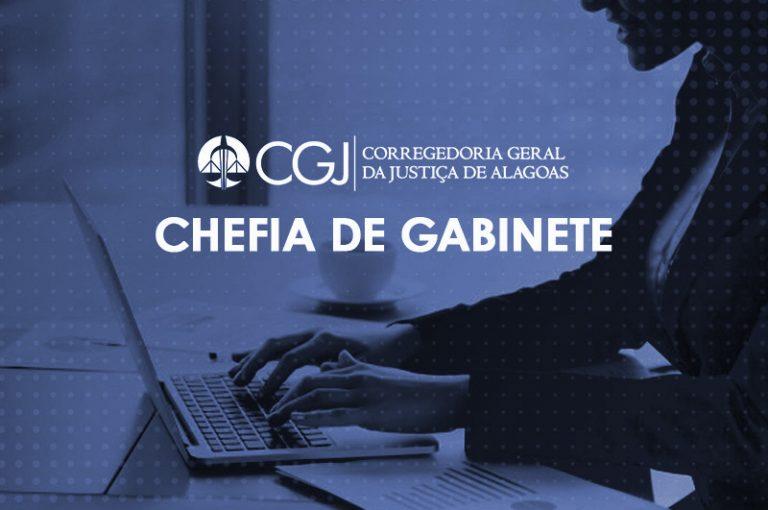 Chefia de Gabinete da CGJ/AL cumpre 100% das demandas recebidas