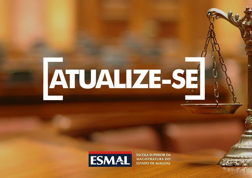 Com o Atualize-se, Esmal divulgará textos reflexivos sobre o estudo do Direito.
