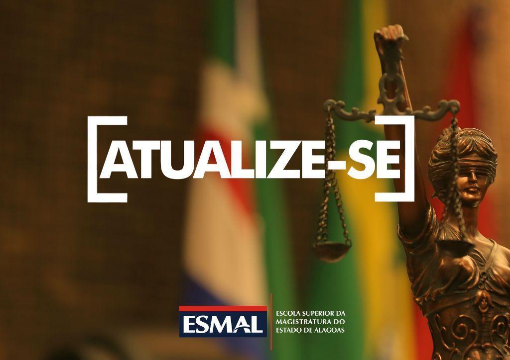 No Atualize-se a Esmal compartilha informações sucintas sobre atualidades do mundo do Direito.